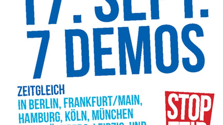 Demos gegen TTIP u. CETA am 17.09.2016