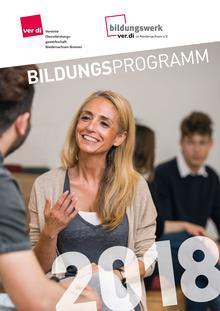 Bildungsprogramm 2018 des Bildungswerk ver.di Niedersachsen-Bremen für Betriebs- und Personalräte