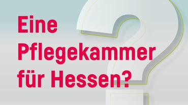 Eine Pflegekammer für Hessen?