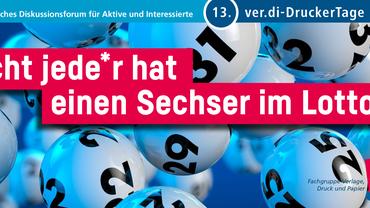 13. ver.di DruckerTage 2019: Nicht jede*r hat einen Sechser im Lotto