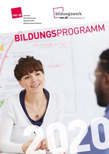 Bildungsprogramm 2020 des Bildungswerk ver.di Niedersachsen-Bremen für Betriebs- und Personalräte